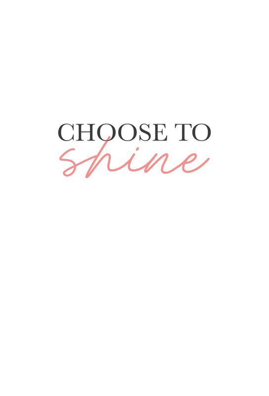 Choose To Shine Aluminium Print