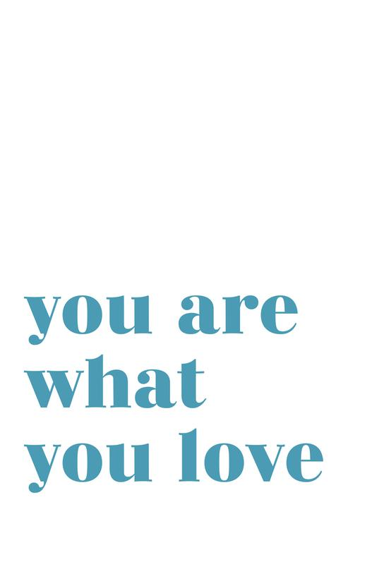 You Are What You Love Aluminium Print