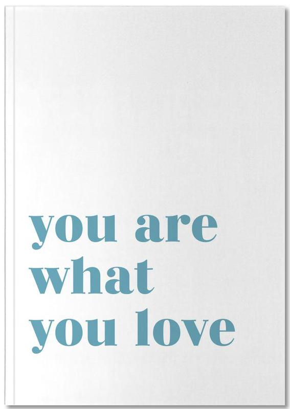 You Are What You Love Notebook
