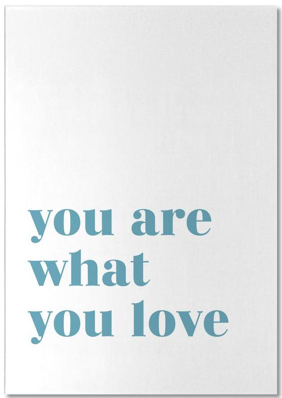 You Are What You Love Notepad