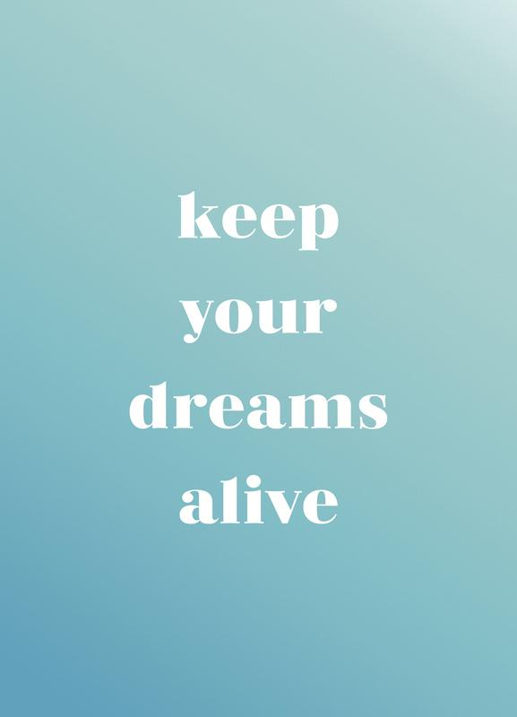 Keep Your Dreams Alive toile