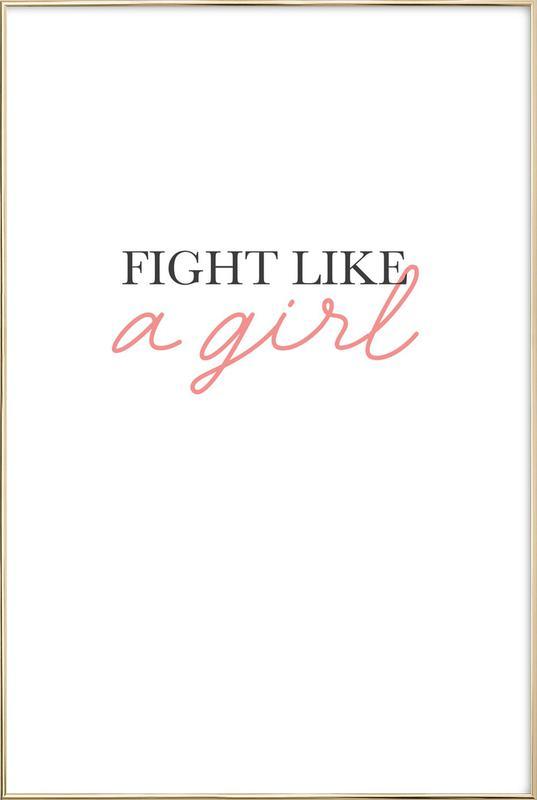 Fight Like A Girl affiche sous cadre en aluminium
