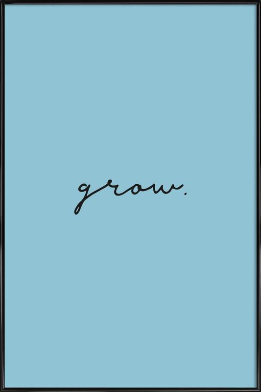 Grow Framed Poster