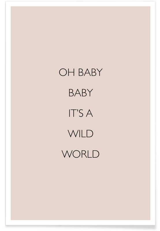 Oh Baby Baby It's a Wild World -Poster