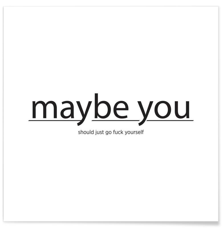 Maybe you... Poster