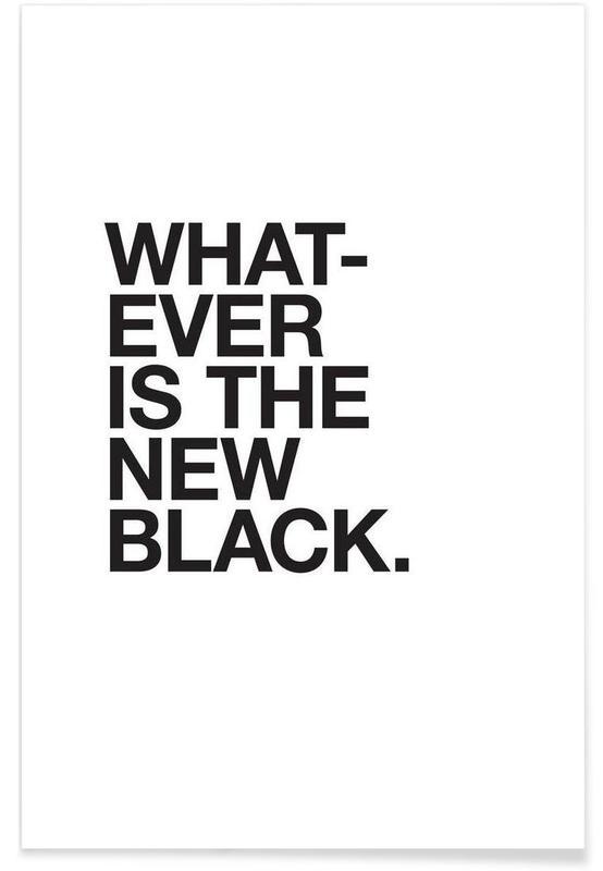 Whatever black póster