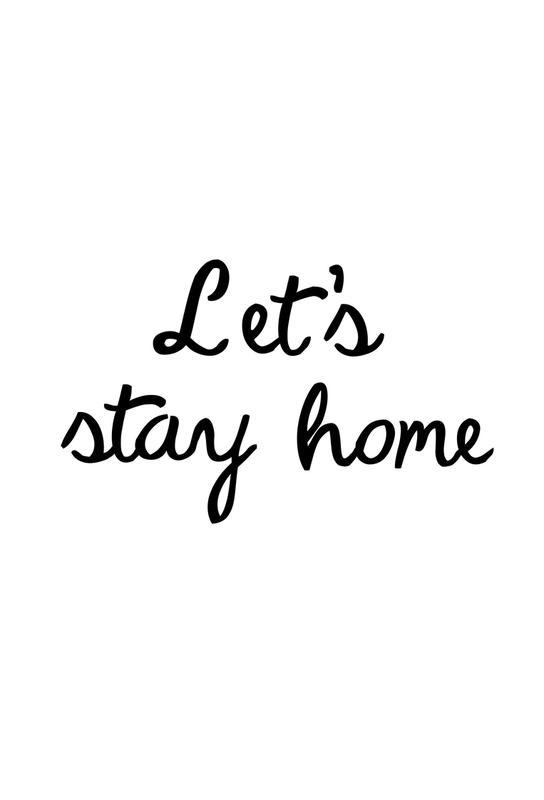 Let's Stay Home Aluminium Print