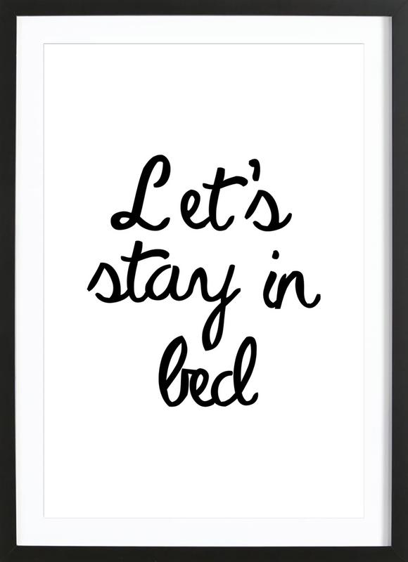 Let's Stay In Bed Poster i träram