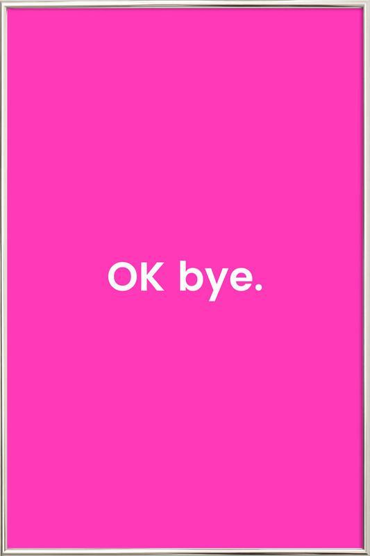 Bye -Poster im Alurahmen