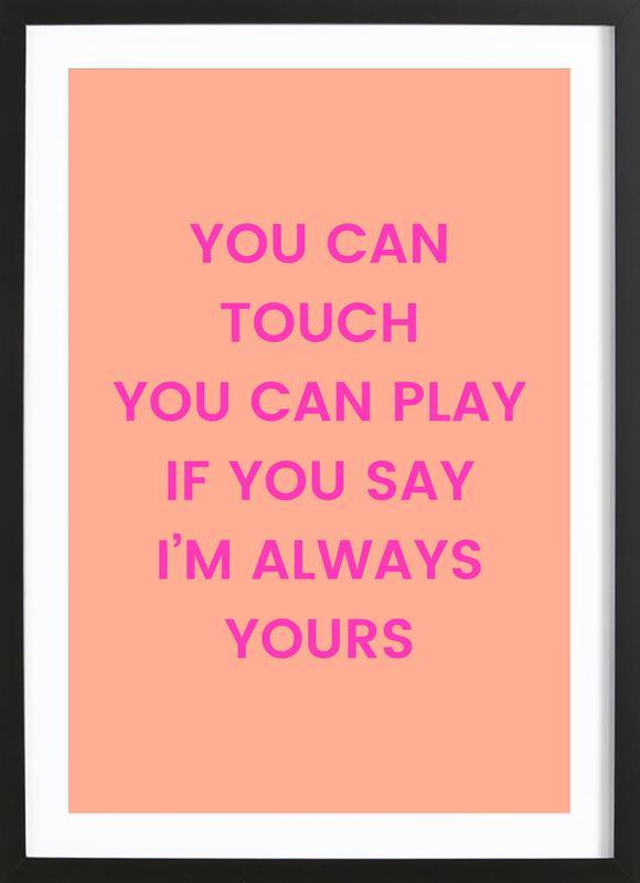 I'm Always Yours ingelijste print