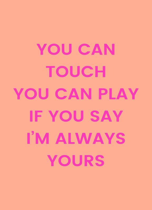 I'm Always Yours -Leinwandbild