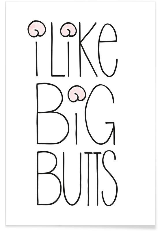 I Like Big Butts Poster