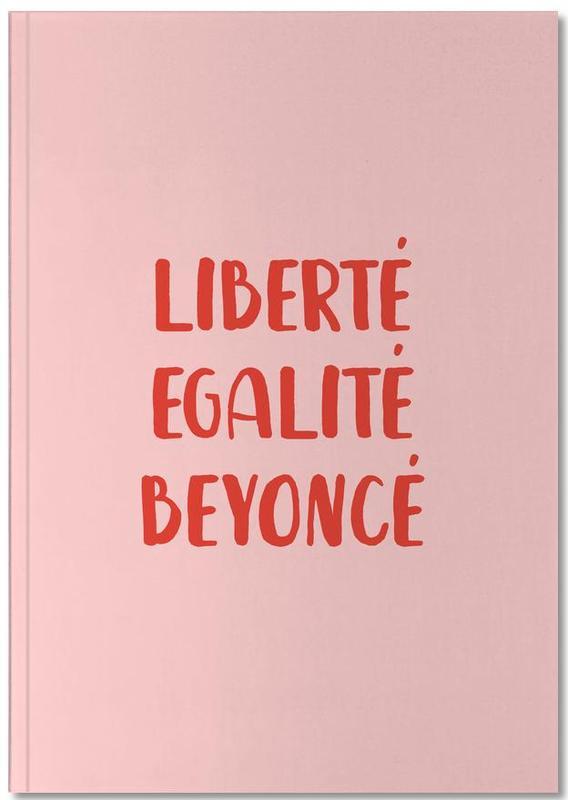 Liberté Egalité Beyoncé Notebook