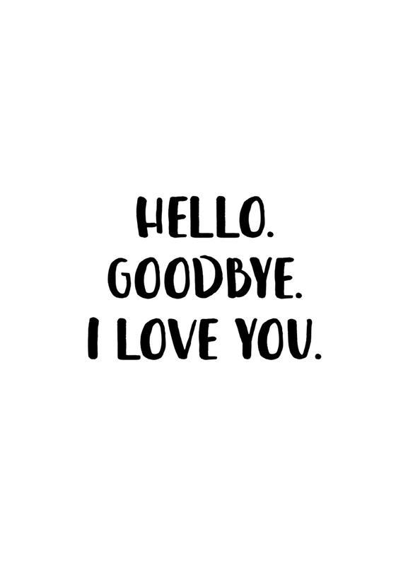 Hello Goodbye -Leinwandbild