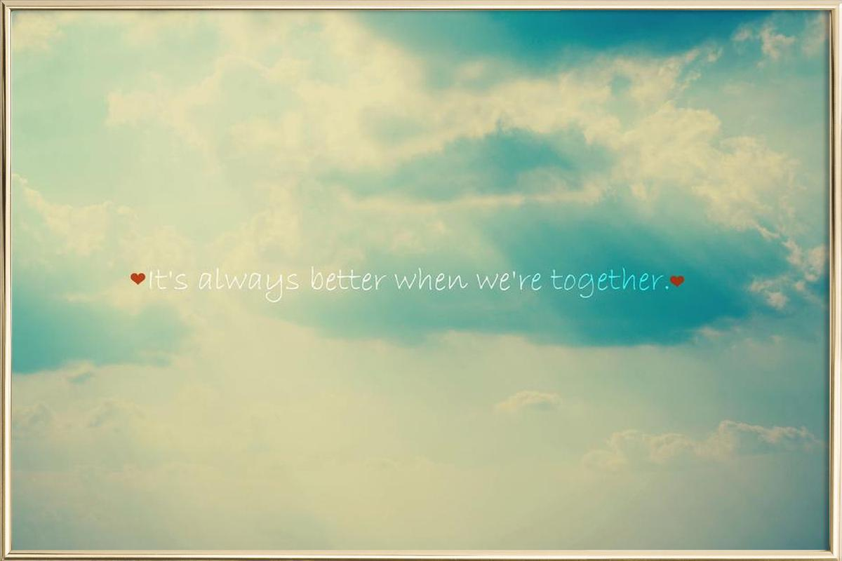 When We're Together Poster in Aluminium Frame