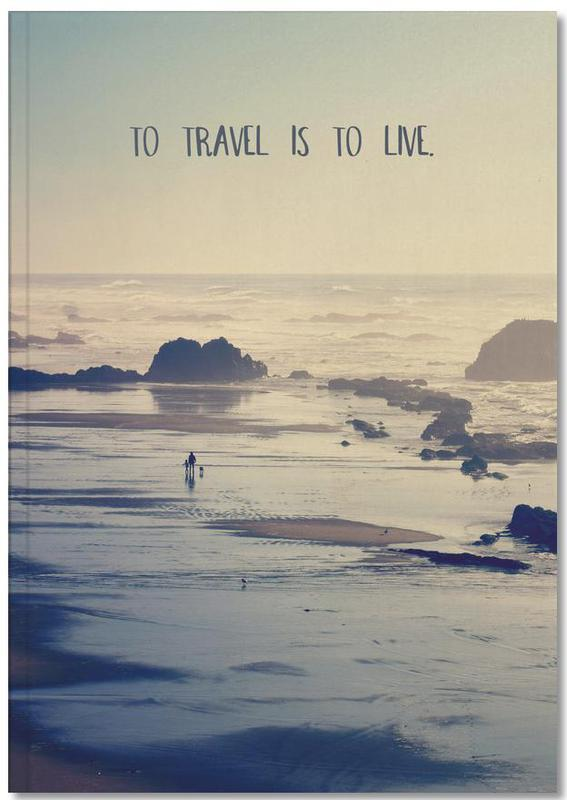 To Travel Is to Live Notebook